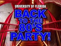 UF back to the 80s Party.
