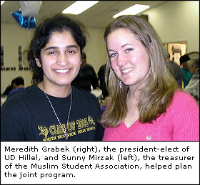 Meredith Grabek, the president-elect of UD Hillel, and Sunny Mirzak, the treasurer of the Muslim Student Association, helped plan the joint program.