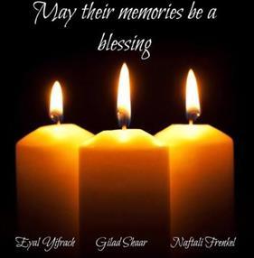 In Memory of Gilad, Eyal and Naftali.